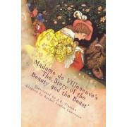 Madame de Villeneuve's the Story of the Beauty and the Beast by Gabrielle-suzanne Barbot De Villeneuve