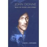 John Donne: Man Of Flesh And Spirit