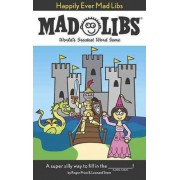 Happily Ever Mad Libs by Roger Price