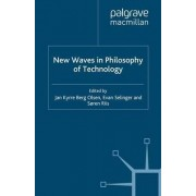 New Waves in Philosophy of Technology by Jan Kyrre Berg Olsen