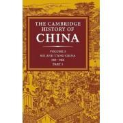 Cambridge History of China: Volume 3, Sui and T'ang China, 589-906 AD, Part One: Sui and T'ang China, 589-906 AD Pt. 1 by Denis C. Twitchett