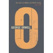 Our Job is to Make Life Worth Living by George Orwell