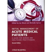 Initial Management of Acute Medical Patients by Ian Wood