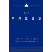 The Institutions of American Democracy: The Press by Geneva Overholser