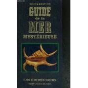 Guide De La Mer Mysterieuse - Collection Les Guides Noirs