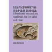 Relapse Prevention in Bipolar Disorder by John Sorensen