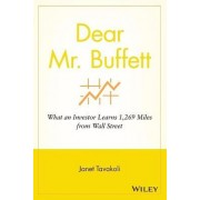 Dear Mr. Buffett by Janet M. Tavakoli