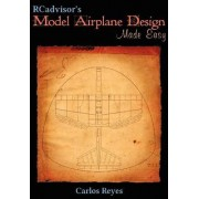 RCadvisor's Model Airplane Design Made Easy by Carlos Reyes