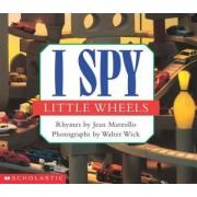 I Spy Little Wheels by Jean Marzollo