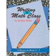 Writing in Math Class - Grades 2-8 by Burns