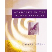 Advocacy in the Human Services by Mark Ezell