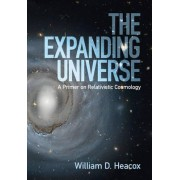 The Expanding Universe by William D. Heacox