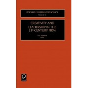 Creativity and Leadership in the 21st Century Firm by R.D. Norton