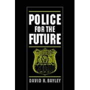 Police for the Future by David H. Bayley