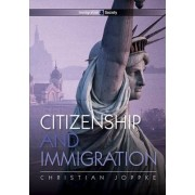Citizenship and Immigration by Christian Joppke