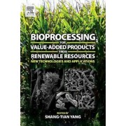 Bioprocessing for Value-Added Products from Renewable Resources by Shang-Tian Yang
