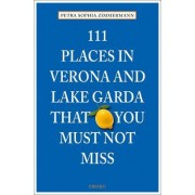 111 Places in Verona and Lake Garda That You Must Not Miss by Petra Sophia Zimmermann