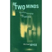 Of Two Minds by Michael A. Joyce
