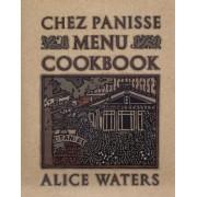 Chez Panisse Menu Cookbook by Waters