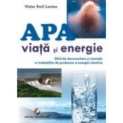 Apa - viata si energie. Ghid de documentare si executie a instalatiilor de producere a energiei electrice