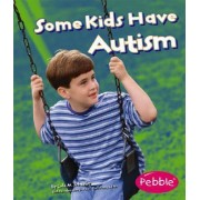 Some Kids Have Autism by Martha E. H. Rustad
