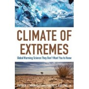 Climate of Extremes by Patrick J. Michaels