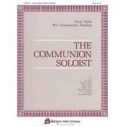 The Communion Soloist by Bryan Jeffery Leech