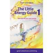 The Little Energy Guide 1 - Take Care of Your Own Energy by Anni Sennov