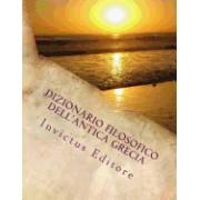 Dizionario Filosofico Dell'antica Grecia