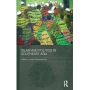 Islam and Politics in Southeast Asia by Johan Saravanamuttu