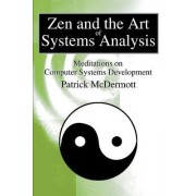 Zen and the Art of Systems Analysis by Patrick McDermott