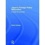 Japan's Foreign Policy Maturation by Kevin Conney
