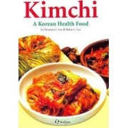 Kimchi: A Korean Health Food by Florence C. Lee