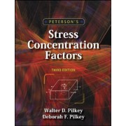 Peterson's Stress Concentration Factors by Walter D. Pilkey