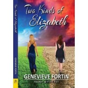 Two Kinds of Elizabeth by Genevieve Fortin