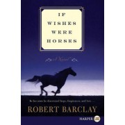 If Wishes Were Horses by Senior Conservator Ethnology Robert Barclay