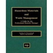 Hazardous Materials and Waste Management by Nicholas P. Cheremisinoff