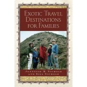 Exotic Travel Destinations for Families by Bill Nichols