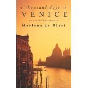 A Thousand Days in Venice by Marlena De Blasi