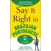 Say it Right in Brazilian Portuguese by Epls