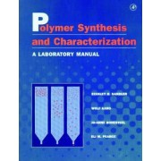 Polymer Synthesis and Characterization by Stanley Robert Sandler