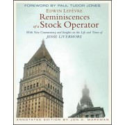 Reminiscences of a Stock Operator, Annotated Edition by Edwin Lefevre