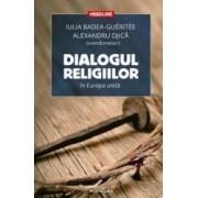 Dialogul religiilor in Europa unita - Iulia Badea Gueritee Alexandru Ojica