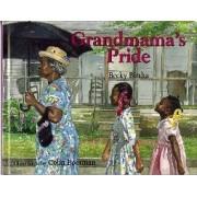 Grandmama's Pride by Becky Birtha