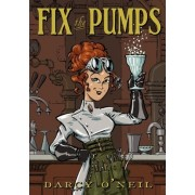 Fix the Pumps by Darcy S O'Neil