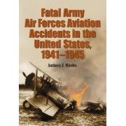 Fatal Army Air Forces by Anthony J. Mireles