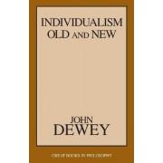 Individualism Old and New by John Dewey