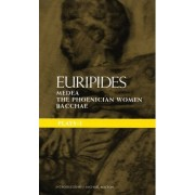 Euripides Plays: Medea; The Phoenician Women; Bacchae Bk. 1 by Euripides