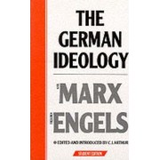 The German Ideology: Introduction to a Critique of Political Economy by Karl Marx