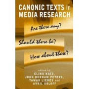 Canonic Texts in Media Research by Elihu Katz